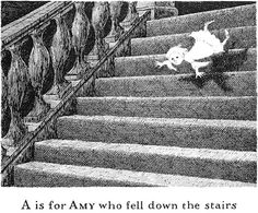 """From Edward Gorey's """"The Gashleycrumb Tinies"""" - not really a childrens book! """"B is for Basil assaulted by bears..."""""""
