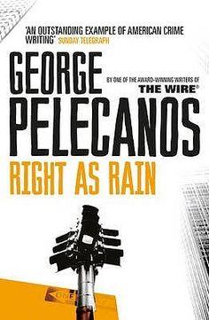 George Pelecanos  Right as Rain