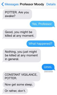 "This is stunning. Moody and CONSTANT VIGILANCE are two of my favorite things 12 Texts From The ""Harry Potter"" Universe"