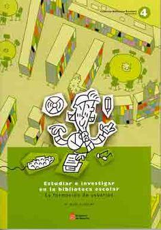 Estudiar e investigar en la biblioteca escolar. La formación de usuarios - Catálogo - Educación