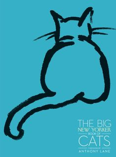 The Big New Yorker Book of Cats by  The New Yorker Magazine, Anthony Lane, Haruki Murakami, Calvin Trillin, M.F.K. Fisher #Books #Cats #New_Yorker