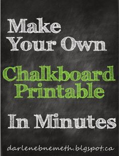 darlene nemeth make a chalkboard printable in minutes smallvictoriessunday chalkboardprintable diy