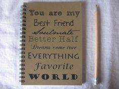 You are my best friend, soulmate, better half, dreams come true, etc- 5 x 7 journal on Etsy, $6.41 CAD