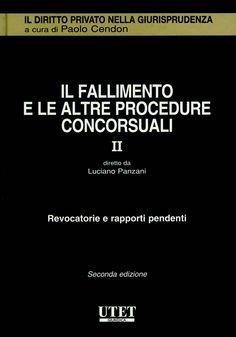 Il fallimento e le altre procedure concorsuali. II, Revocatorie e rapporti pendenti / diretto da Luciano Panzani. -  Torino : UTET, 2012