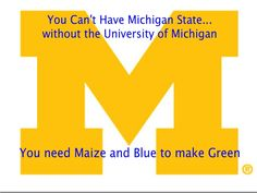 You need Maize and Blue to make Green