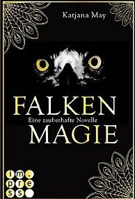 Sometimes It's Wonderland.: [Rezension] Katjana May - Falkenmagie