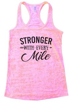 STRONGER WITH EVERY Mile Burnout Tank Top By Funny Threadz