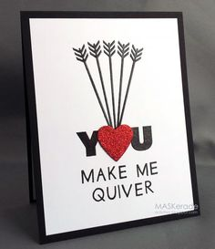 handmade Valentine card:  You make Me Quiver by Ardyth ... graphic look ... die cut heart full of arrows ... bold punny sentiment ... great card!!