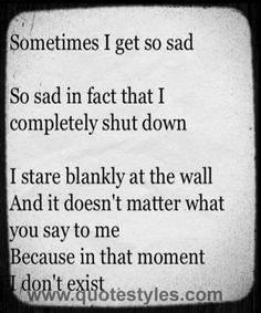Sometimes I get so sad- love quotes