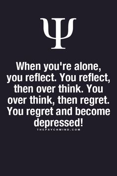 Over thinking is one of my worst character traits. The more I do it, the more reclusive and insular I become. Self judgemental. Self hating. It's a shitty place to be.