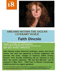 A little bit about Faith Dincolo.  Featured author at Dreams Within The Ocean Literary Venue on 18May2014