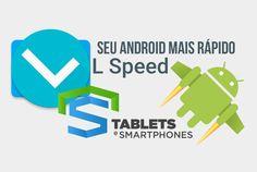 L Speed [ROOT] v1.4 Stable, deixará seu Android mais rápido e otimizado, mas só funciona com ROOT. Funciona nas versões do Android 4.0.3+