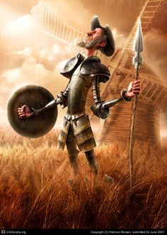 Ahh, oen of my childhood story of Don Quixote de la Mancha, who fought windmills in the believe they were his enemies. We are all a bit like that.