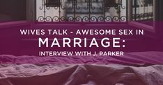 """Today on the podcast we welcome back special guest J. Parker with Christina  Dodson for a special edition """"Wives Talk"""" podcast. J. Parker is a Christian  intimacy author and speaker. Her mission is to reclaim sexuality for  marriages as God intended. She has been blogging about marriage and sexua"""