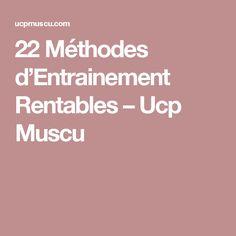 22 Méthodes d'Entrainement Rentables – Ucp Muscu