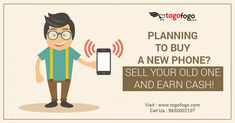 Planning to buy a New Phone? Sell Your Old One and Earn Cash! Visit Here: https://bit.ly/2HLkd6p Call Us: 9650002107 #Togofogo