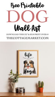Come On In And Celebrate National Dog Day With Our Free Printable Wall Art HAPPY