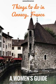 Annecy France has been called the prettiest town in the country. With good reason.