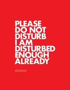 Do Not Disturb !  Fine art print by Words Brand