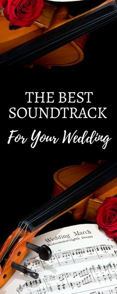 Your Ultimate Guide On How To Choose The Best Wedding Soundtrack