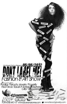 "Jacob Howe, Nashville TN - ""Dont label Me"" Fashion and Art show event poster White Fashion, Fashion Art, Fashion Events, Fashion Show Poster, Multiple Sclerosis, Graphic Design Posters, Label, Geek Stuff, Skinny"