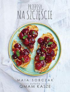 Przepisy na szczęście. Qmam kasze 2 - Maia So - 7622413157 - oficjalne archiwum Allegro Katana, Bruschetta, Fruit Salad, Acai Bowl, Pudding, Breakfast, Ethnic Recipes, Desserts, Food