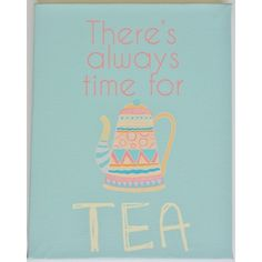 Always time for tea canvas