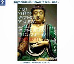 Cada mañana nacemos de nuevo. Lo que hacemos hoy es lo que más importa. Cursos de Reiki Heiwa to Ai (3 niveles): INFO:http://cursoshao.blogspot.com.es/ Organización Heiwa to Ai (HAO) Por un mundo pacífico y feliz!! Hayashi- Terapeuta de Reiki Heiwa to Ai -
