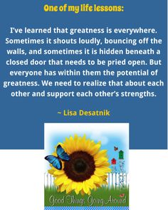 A Life Lesson On Greatness By Lisa Desatnik Positive Thoughts, Of My Life, Life Lessons, I Am Awesome, Strength, Lisa, Knowledge, Wisdom, Good Things