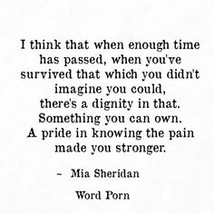 knowing the pain made you stronger