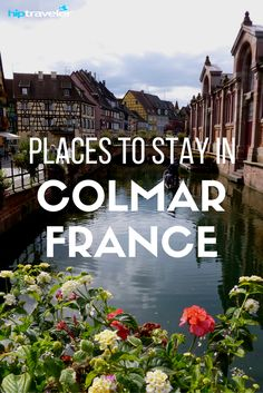Find the best Colmar Hotels on HipTraveler: Search thousands of hotels in France for the best price! | Blog by HipTraveler: Bookable Travel Stories from the World's Top Travelers