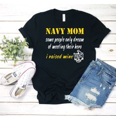 Navy Mom Some people only dream of meeting their hero i raised mine Short-Sleeve T-Shirt Navy Sister, Navy Mom, Go Navy, Navy Girl, Us Navy Shirts, Mom Shirts, Navy Enlistment, Military Send Off Party Ideas, Navy Cakes