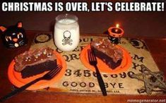 I've been looking forward to the new year. Christmas barley crossed my mind. Christmas Is Over, Black Christmas, Halloween Countdown, Happy Halloween, Lets Celebrate, Hallows Eve, Yule, Favorite Holiday, Desserts