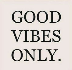 Best Inspirational Positive Quotes :Good vibes only!