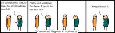 Me any time I try to explain where I live...or where anyone lives for that matter.  Explosm.net - Home of Cyanide and Happiness