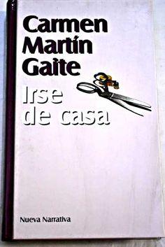 Irse de casa/Martín Gaite, Carmen