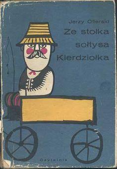 http://www.antykwariat.nepo.pl/ze-stolka-soltysa-kierdziolka-jerzy-ofierski-p-583.html, Czytelnik, 1966, http://www.antykwariat.nepo.pl/ze-stolka-soltysa-kierdziolka-jerzy-ofierski-p-583.html