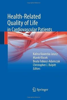 Health-related quality of life in cardiovascular patients by Kalina Kawecka-Jaszcz. $111.20. Publisher: Springer; 2013 edition (October 11, 2012). 142 pages