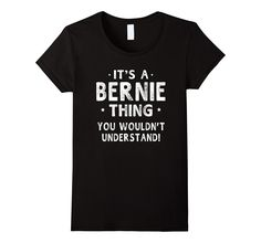 It's A Bernie Thing Funny Novelty Gifts Name T-shirt Men