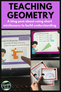 """Teaching geometry can be tricky! There is a TON of math vocabulary and a lot of """"rules"""" to remember. This blog post gives great suggestions on how to use task cards to break instruction into short, meaningful minilessons. Whether you are teaching in person or virtually, we know that short minilessons are the most effective. Check out the post for more! #geometry #elementarygeometry #geometrylessons #CCSS #protractorlessons #symmetrylessons #anglelessons #fourthgrademath Geometry Lessons, Teaching Geometry, Math Lessons, Teaching Tips, Teaching Math, Standards For Mathematical Practice, Fun Classroom Activities, Math Talk, Math Challenge"""