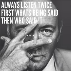 Always listen twice...