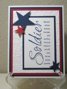 Patriotic Soldier card with stars die cuts and embossing. Great anyhero card for OWH. Cricut Cards, Stampin Up Cards, Paper Cards, Diy Cards, Military Cards, Military Quotes, Holiday Cards, Christmas Cards, Honor Flight