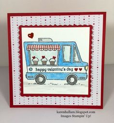 Here comes the Valentine Truck filled with cupcakes for your sweetie! This cute truck is part of a new stamp set that is FREE! Yes! It ...