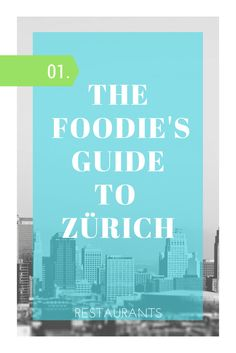 Want to know the best and hippest dining spots in Zürich? Look no further! We