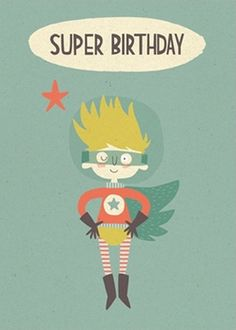 Message: Super Birthday, blank inside Recycled Uncoated Board Card: 5 x 7 inches Nineteenseventythree Birthday Quotes Kids, Birthday Cards For Boys, Happy Birthday Messages, Very Happy Birthday, Happy Birthday Images, Birthday Greetings, It's Your Birthday, Boy Birthday, Birthday Painting
