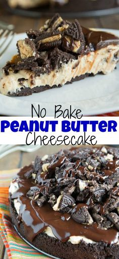 No Bake Peanut Butter Cheesecake - a creamy no bake cheesecake with an oreo crust, melty chocolate ganache and Oreos crushed on top!  Epic no bake dessert!