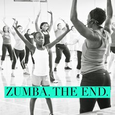 Zumba. The End.