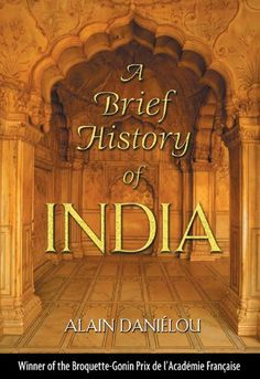 """Read """"A Brief History of India"""" by Alain Daniélou available from Rakuten Kobo. Daniélou's powerful rebuttal to the conventional view of India's history, which calls for a massive reevaluation of the . History Images, Art History, Modern History, History Museum, History Of India, Notes Design, New Thought, Nonfiction, My Books"""