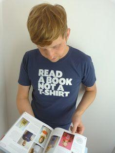 Read a book not a T-Shirt