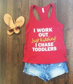 Who needs to work out when you chase toddlers all day! This fun racerback tank top is available in multiple colors and is great for keeping up with your kids.